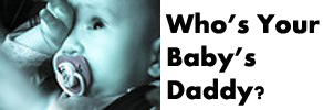 Who's your baby's daddy